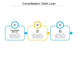 Consolidation Debt Loan Ppt Powerpoint Presentation Styles Shapes Cpb