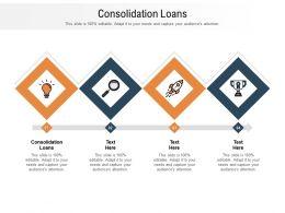 Consolidation Loans Ppt Powerpoint Presentation Portfolio Designs Cpb