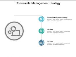 Constraints Management Strategy Ppt Powerpoint Presentation Icon Samples Cpb