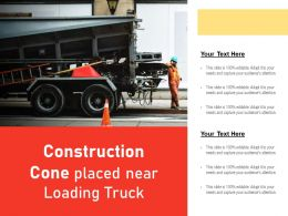Construction Cone Placed Near Loading Truck