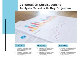 Construction Cost Budgeting Analysis Report With Key Projection