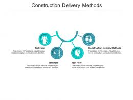 Construction Delivery Methods Ppt Powerpoint Presentation Infographic Template Icon Cpb