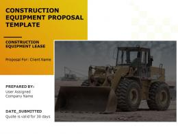 Construction Equipment Proposal Template Powerpoint Presentation Slides