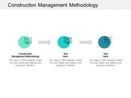 Construction Management Methodology Ppt Powerpoint Presentation Professional Inspiration Cpb