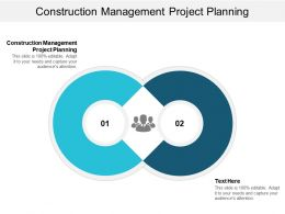 Construction Management Project Planning Ppt Powerpoint Presentation Gallery Background Images Cpb