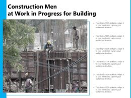 Construction Men At Work In Progress For Building