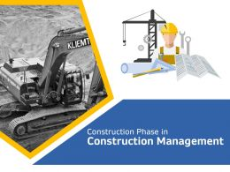 Construction Phase In Construction Management N343 Ppt Powerpoint Presentation Ideas