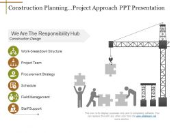Construction Planning Project Approach Ppt Presentation