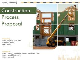 Construction Process Proposal Powerpoint Presentation Slides
