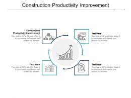 Construction Productivity Improvement Ppt Powerpoint Presentation Show Cpb