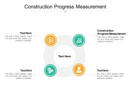 Construction Progress Measurement Ppt Powerpoint Presentation Model Layout Ideas Cpb