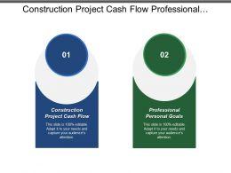 Construction Project Cash Flow Professional Personal Goals Lean Process Cpb