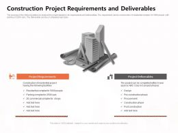 Construction Project Requirements And Deliverables Procurement Ppt Powerpoint Presentation Professional Layouts