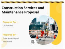 Construction Services And Maintenance Proposal Powerpoint Presentation Slides