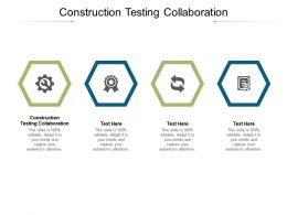 Construction Testing Collaboration Ppt Powerpoint Presentation Styles Picture Cpb