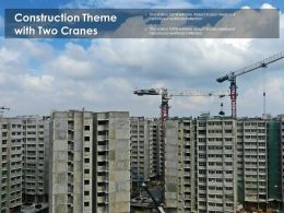 Construction Theme With Two Cranes