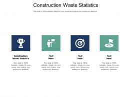 Construction Waste Statistics Ppt Powerpoint Presentation Styles Designs Cpb