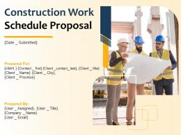 Construction Work Schedule Proposal Powerpoint Presentation Slides