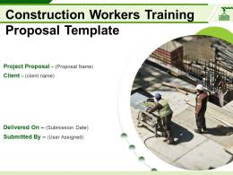 Construction Workers Training Proposal Template Powerpoint Presentation Slides