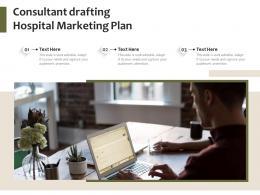 Consultant Drafting Hospital Marketing Plan