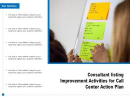 Consultant Listing Improvement Activities For Call Center Action Plan