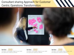 Consultant Sharing Approach For Customer Centric Operations Transformation