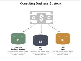Consulting Business Strategy Ppt Powerpoint Presentation File Inspiration Cpb