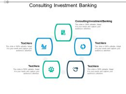 Consulting Investment Banking Ppt Powerpoint Presentation Styles Outfit Cpb