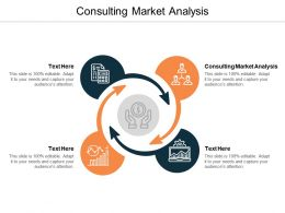 Consulting Market Analysis Ppt Powerpoint Presentation Infographics Deck Cpb