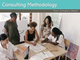 Consulting Methodology Framework Business Problem Strategy Alignment Planning Management