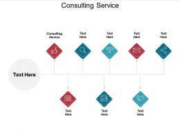 Consulting Service Ppt Powerpoint Presentation Model Graphic Images Cpb
