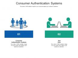 Consumer Authentication Systems Ppt Powerpoint Presentation Summary Influencers Cpb