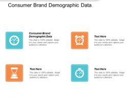 Consumer Brand Demographic Data Ppt Powerpoint Presentation Show Graphics Design Cpb