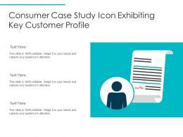 Consumer Case Study Icon Exhibiting Key Customer Profile