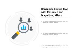 Consumer Centric Icon With Research And Magnifying Glass