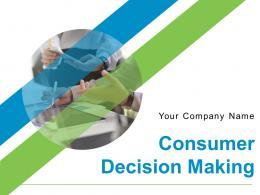 Consumer Decision Making Powerpoint Presentation Slides