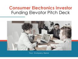 Consumer Electronics Investor Funding Elevator Pitch Deck PPT Template