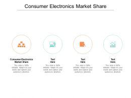 Consumer Electronics Market Share Ppt Powerpoint Presentation Ideas Format Ideas Cpb