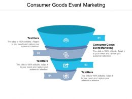 Consumer Goods Event Marketing Ppt Powerpoint Presentation Topics Cpb