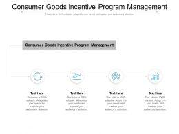 Consumer Goods Incentive Program Management Ppt Powerpoint Presentation Show Elements Cpb