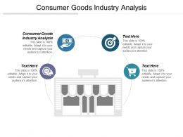 Consumer Goods Industry Analysis Ppt Powerpoint Presentation File Summary Cpb