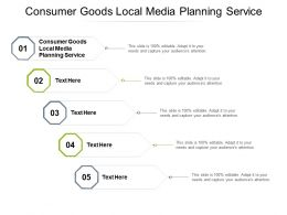 Consumer Goods Local Media Planning Service Ppt Powerpoint Presentation Infographic Template Cpb