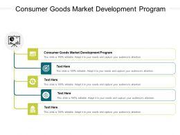 Consumer Goods Market Development Program Ppt Powerpoint Presentation Inspiration Designs Cpb