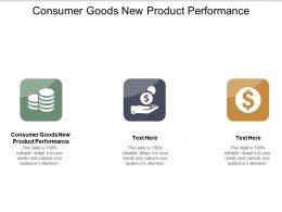 Consumer Goods New Product Performance Ppt Powerpoint Presentation Professional Structure Cpb