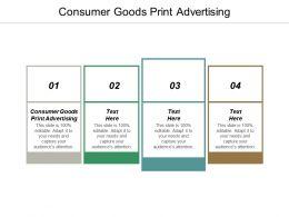Consumer Goods Print Advertising Ppt Powerpoint Presentation Ideas Example Topics Cpb