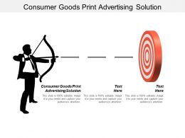 Consumer Goods Print Advertising Solution Ppt Powerpoint Presentation Ideas Background Designs Cpb