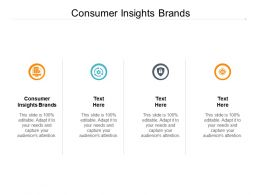 Consumer Insights Brands Ppt Powerpoint Presentation Infographics Slides Cpb