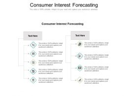 Consumer Interest Forecasting Ppt Powerpoint Presentation Pictures Visuals Cpb