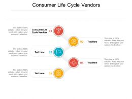 Consumer Life Cycle Vendors Ppt Powerpoint Presentation Professional Maker Cpb