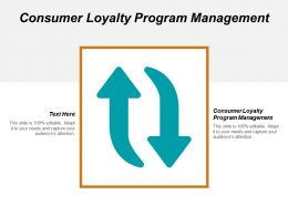 Consumer Loyalty Program Management Ppt Powerpoint Presentation Ideas Designs Download Cpb